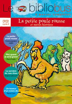 Le Bibliobus nº 11 CP/CE1 - La Petite Poule rousse - Livre de l'élève - Ed.2005