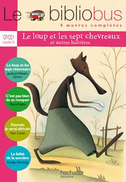 Le Bibliobus Nº 14 CP/CE1 - Le Loup et les sept chevreaux - Livre de l'élève - Ed.2006