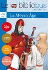 Le Bibliobus Nº 18 CM - Le Moyen Age - Livre de l'élève - Ed.2006