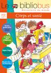 Le Bibliobus Nº 19 CP/CE1 - Corps et Santé - Livre de l'élève - Ed.2007