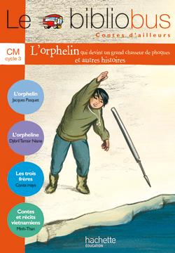 Le Bibliobus Nº 24 CM - Contes d'ailleurs - Livre de l'élève - Ed.2007