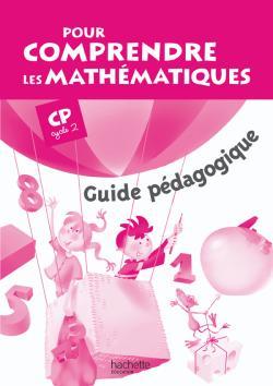 Pour comprendre les mathématiques CP - Guide pédagogique - Ed.2008