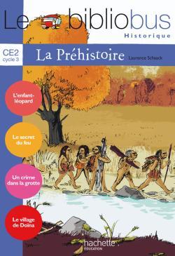 Le Bibliobus Nº 26 CE2 - La Préhistoire - Livre de l'élève - Ed.2008