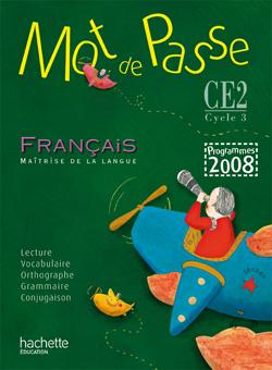 Mot de Passe Français CE2 - Livre de l'élève - Ed.2009