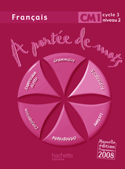 A portée de mots - Français CM1 - Guide pédagogique - Ed.2009