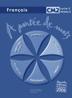 A portée de mots - Français CM2 - Guide pédagogique - Ed.2009