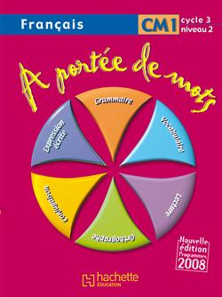 A portée de mots - Français CM1 - Livre de l'élève - Ed.2009