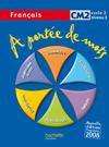 A portée de mots - Français CM2 - Livre de l'élève - Ed.2009