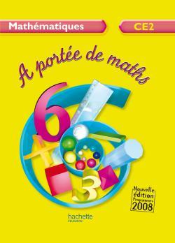 A portée de maths CE2 - Livre de l'élève - Ed.2009