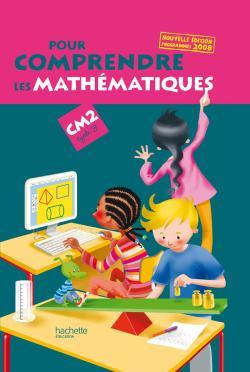 Pour comprendre les mathématiques CM2 - Livre de l'élève - Ed.2009