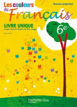 Les couleurs du français 6e - Livre de l'élève (Livre unique) - Edition 2009