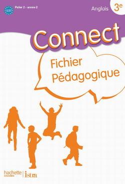 Connect 3e (Palier 2 - Année 2) - Anglais - Fichier pédagogique - Edition 2009