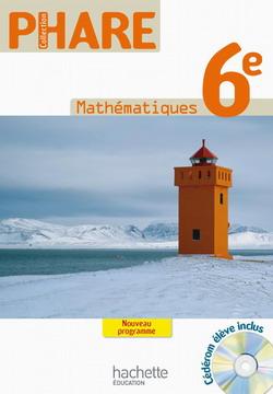 Phare Mathématiques 6e Livre élève Edition 2009