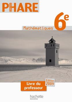 Phare Mathématiques 6e Livre Professeur Edition 2009