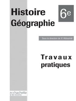 Histoire Géographie 6e Cahier TP Edition 2009