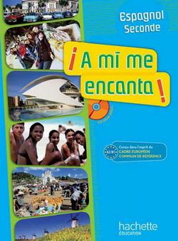 A mi me encanta 2de - Espagnol - Livre de l'élève avec CD audio inclus - Edition 2009