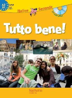 Tutto bene! 2de - Italien - Livre de l'élève avec CD audio inclus - Edition 2009