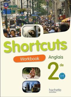 Shortcuts 2de - Anglais - Workbook - Edition 2009