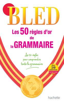 BLED Les 50 règles d'or de la grammaire