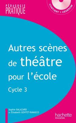 Autres scènes de théâtre pour l'école - cycle 3 - Avec cédérom