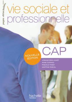 Vie sociale et professionnelle CAP - Livre élève - Ed.2009