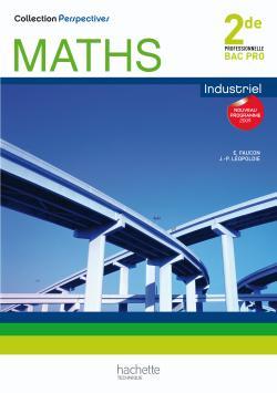 Perspectives Maths 2de Bac Pro Industriel (A et B )- Livre élève - Ed.2009