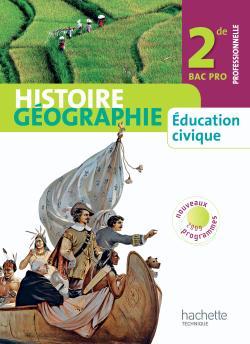 Histoire Géographie Éducation civique 2de Bac Pro - Livre élève - 2009