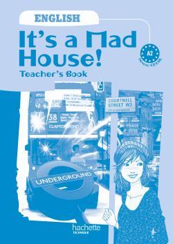 It's a mad house! CAP et 2de Bac Pro - Livre professeur - Ed.2009