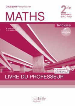 Perspectives Maths 2de Bac Pro Tertiaire (C) - Livre professeur+CD - Ed.2009