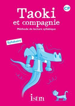 Taoki et compagnie CP - Syllabaire - Ed.2010