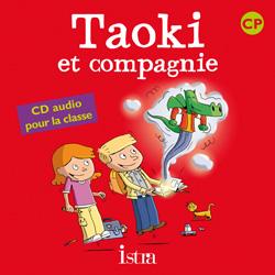 Taoki et compagnie CP - CD audio classe - Ed.2010