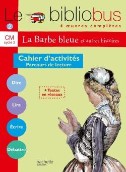 Le Bibliobus Nº 2 CM - La Barbe bleue - Cahier d'activités - Ed.2003