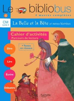 Le Bibliobus Nº 4 CM - La Belle et la bête - Cahier d'activités - Ed.2004