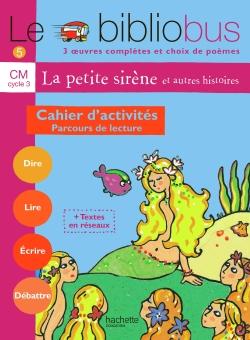 Le Bibliobus Nº 5 CM - La Petite Sirène - Cahier d'activités - Ed.2004