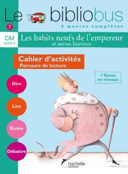 Le Bibliobus nº 7 CM - Les Habits neufs de l'empereur - Cahier d'activités - Ed.2005