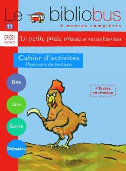 Le Bibliobus nº 11 CP/CE1 - La Petite poule rousse - Cahier d'activités - Ed.2005