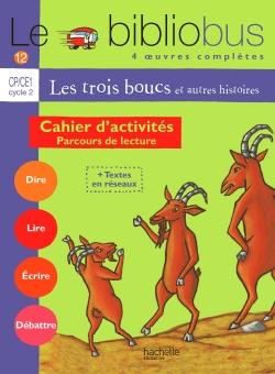 Le Bibliobus nº 12 CP/CE1 - Les Trois boucs - Cahier d'activités - Ed.2005