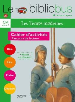 Le Bibliobus Nº 23 CM - Les Temps modernes - Cahier d'activités - Ed.2007