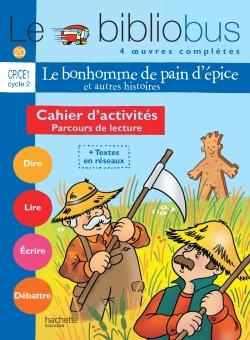 Le Bibliobus Nº 20 CP/CE1 - Le Bonhomme de pain d'épice - Cahier d'activités - Ed.2007
