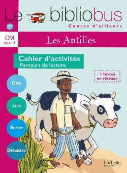 Le Bibliobus Nº 27 CM - Contes des Antilles - Cahier d'activités - Ed.2008