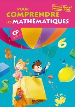 Pour comprendre les mathématiques CP - Fichier élève - Ed.2009
