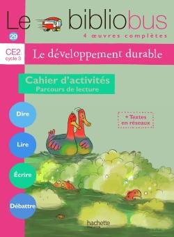 Le Bibliobus Nº 29 CE2 - Le développement durable - Cahier d'activités - Ed.2009