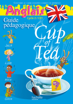 Cup of Tea Anglais CE1 - Guide pédagogigue et flashcards - Ed.2010