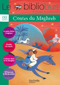 Le Bibliobus Nº 30 CE2 - Contes du Maghreb - Livre de l'élève - Ed.2010