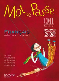 Mot de Passe Français CM1 - Livre de l'élève - Ed.2010