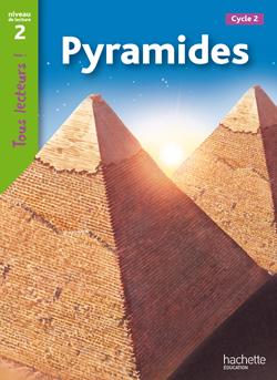 Pyramides Niveau 2 - Tous lecteurs ! - Ed.2010