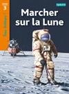 Marcher sur la Lune Niveau 3 - Tous lecteurs ! - Ed.2010