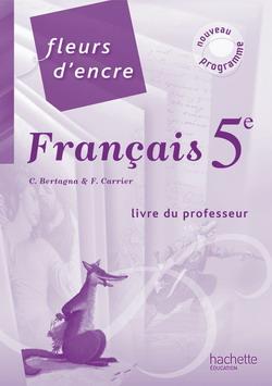 Fleurs d'Encre 5e - Livre du professeur - Edition 2010