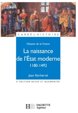 La naissance de l'Etat moderne 1180-1492