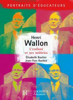 Henri Wallon - L'enfant et ses milieux